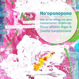 Wie du mit dem Vergebungs-Ritual Ho'oponopono im Alltag effektiv Ärger & Zweifel transformierst