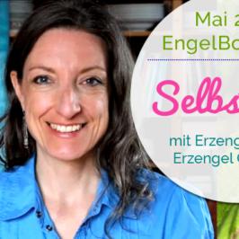 EngelBotschaft Mai 2017 & Meditation: Selbstliebe