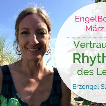 EngelBotschaft März 2018: Vertraue dem Rhythmus des Lebens! | Erzengel Sandalphon