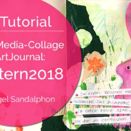 ArtTutorial | MixedMedia-Collage & ArtJournal: #Ostern2018 (Orakelkarte Erzengel Sandalphon)