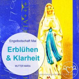 Engelbotschaft Mai 2016 von Mutter Maria