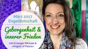 Engelbotschaft März 2017: Geborgenheit & innerer Frieden, Stfanie Marquetant