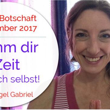 EngelBotschaft Dezember 2017: Nimm dir Zeit für dich selbst! | Erzengel Gabriel