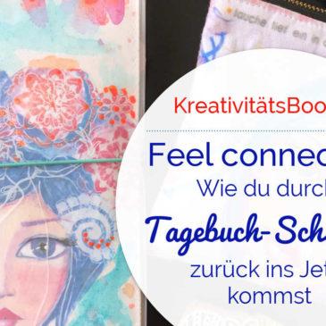 Feel connected: Wie du durch (Tagebuch)Schreiben zurück ins Jetzt kommst