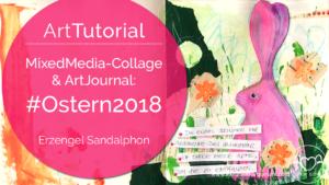 ArtTutorial   MixedMedia-Collage & ArtJournal: #Ostern2020 (Orakelkarte Erzengel Sandalphon)