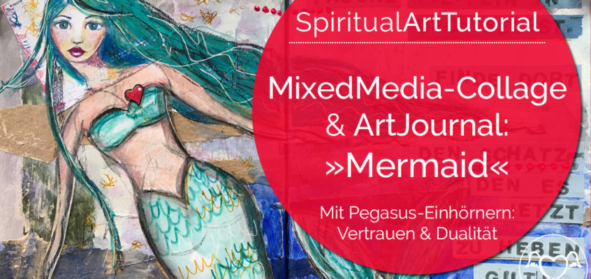 SpiritualArtTutorial | Mermaid Collage im ArtJournal: Entdecke den Schatz in dir