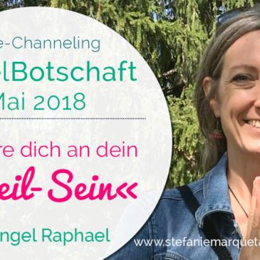 EngelBotschaft Mai 2018: Erinnere dich an dein »Heil-Sein« | Erzengel Raphael