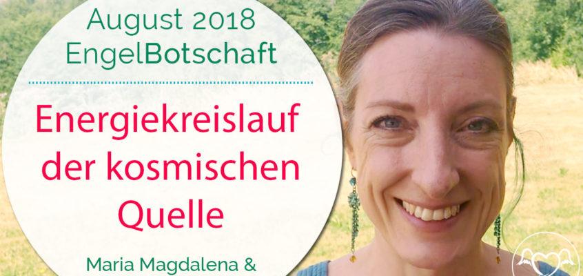 EngelBotschaft August 2018: Energiekreislauf der kosmischen Quelle | Maria Magdalena & Erzengel Raphael