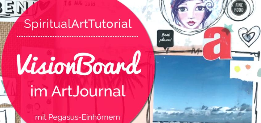 SpiritualArtTutorial | VisionBoard im ArtJournal: Mach dir ein Bild von deinem Leben