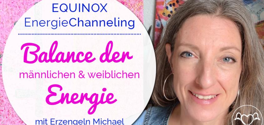 Equinox EnergieÜbertragung: Balance von männlicher & weiblicher Energie | Erzengel Michael & Jophiel