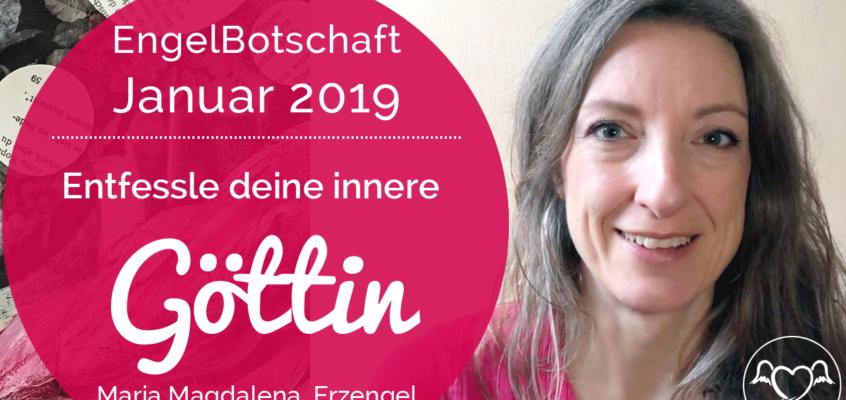 EngelBotschaft & EnergieChanneling Januar 2019: Entfessle deine innere Göttin