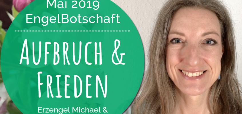 EngelBotschaft, EnergieQualität & Healing Frequency Mai 2019: Aufbruch & Frieden