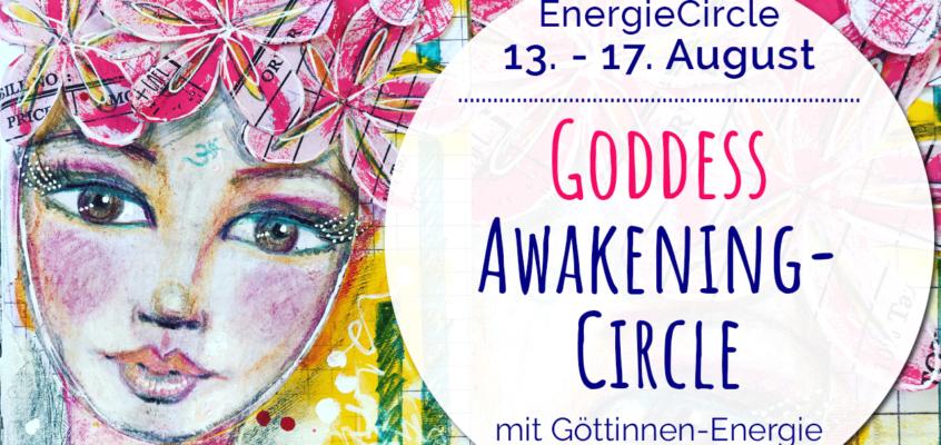GODDESS Awakening-Circle August 2019: Selbstermächtigung