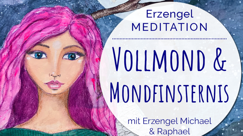 Vollmond Mondfinsternis Engelmeditation