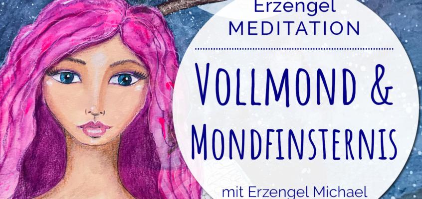 Vollmond Mondfinsternis EngelMeditation: Loslassen & Transformation mit Erzengel Michael & Raphael