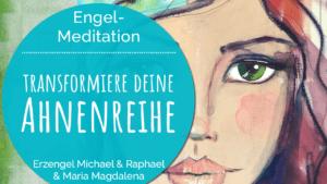 Engelmeditation Transformiere deine weibliche Ahnenreihe