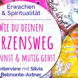 Wie du deinen Herzensweg erkennst & mutig gehst: Interview mit Silvia Belmonte-Axtner