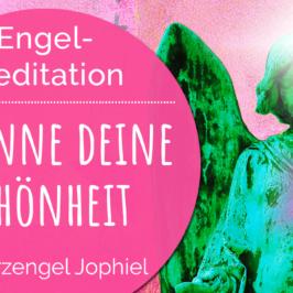 Erzengel Jophiel Meditation Schönheit