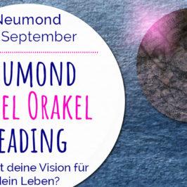 Neumond Engel Orakel Reading 28. September 2019: Was ist deine Vision für dein Leben?
