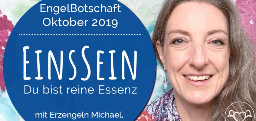EngelBotschaft, EnergieQualität & Healing Frequency Oktober 2019: EinsSein - Du bist reine Essenz