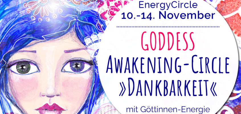 GODDESS Awakening-Circle »Dankbarkeit« November 2019: