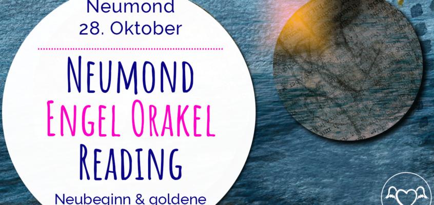 Neumond Engel Orakel Reading 28. Oktober 2019: Neubeginn & Goldene Gelegenheiten