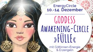 Goddess Awakening Circle Fülle Dezember