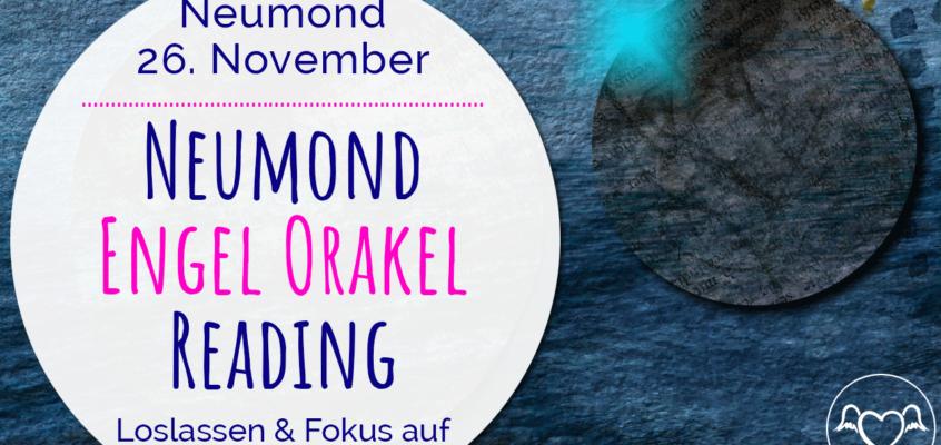 Neumond Engel Orakel Reading 26. November 2019: Loslassen & Fokus auf wahre Wünsche