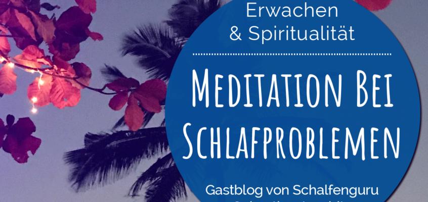 Wie Schlafprobleme mit Meditation der Vergangenheit angehören
