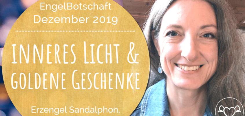 EngelBotschaft, EnergieQualität & Healing Frequency Dezember 2019: Dein inneres Licht & goldene Geschenke