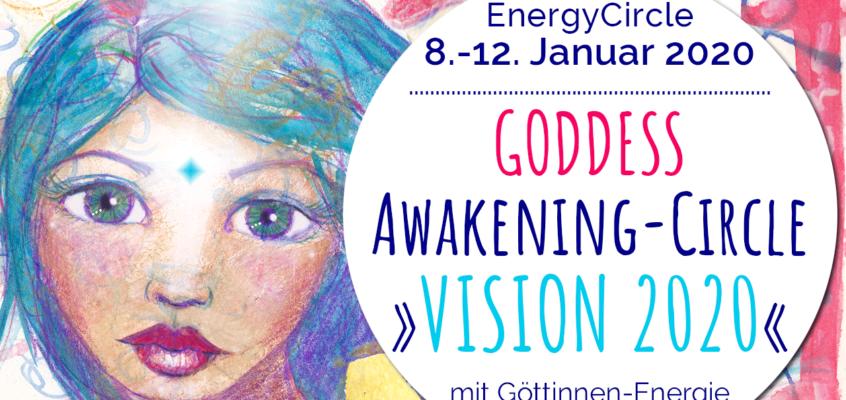 GODDESS Awakening-Circle »Deine VISION 2020« im Januar