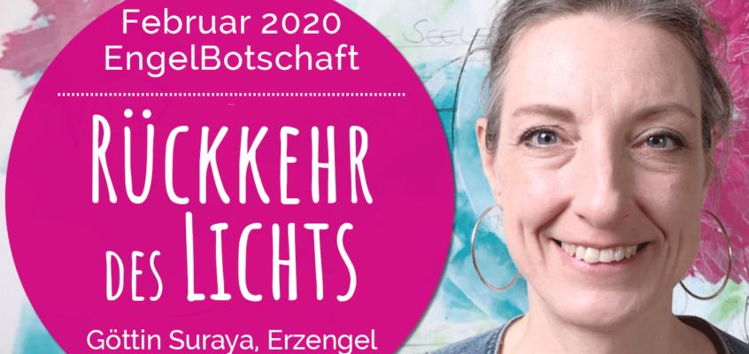 EngelBotschaft, EnergieQualität & Healing Frequency Februar 2020: Rückkehr des Lichts