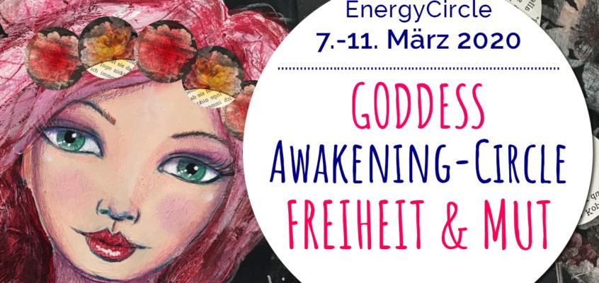GODDESS Awakening-Circle »FREIHEIT & MUT« im März