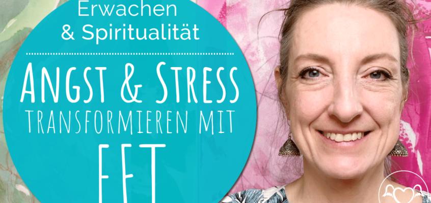 Mit EFT / Tapping Ängste, Sorgen & Stress transformieren