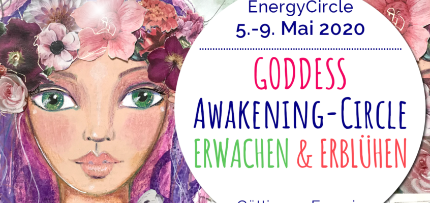 GODDESS Awakening-Circle »ERWACHEN & ERBLÜHEN« im Mai