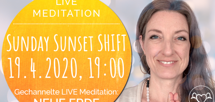 Sunday Sunset SHIFT: Live Channeling & Meditation »NEUE ERDE«