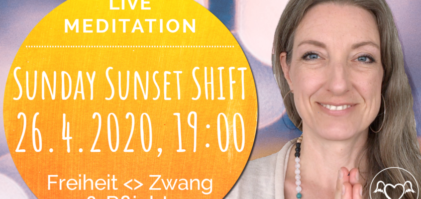 Sunday Sunset SHIFT: Live Meditation & Channeling »Freiheit statt Zwang«