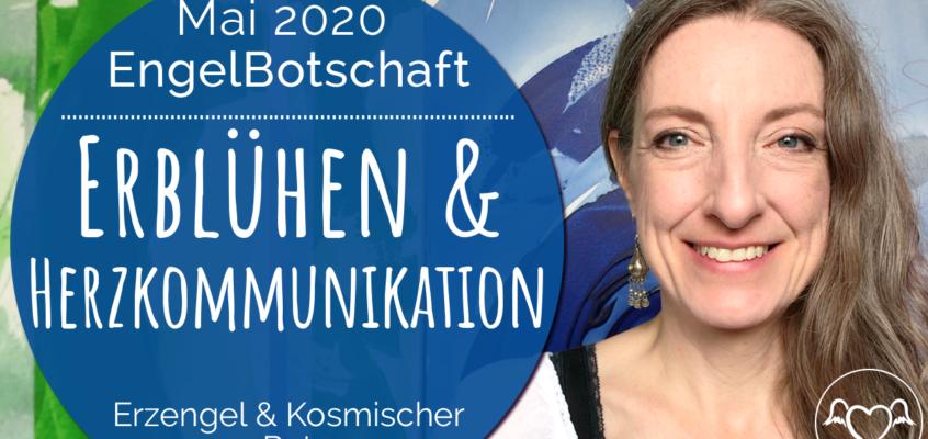 EngelBotschaft, EnergieQualität & Healing Frequency Mai 2020: Erblühen, Verbundenheit & Herzkommunikation