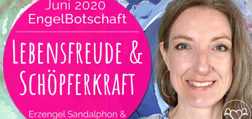 EngelBotschaft, EnergieQualität & Healing Frequency Juni 2020: Lebensfreude & Schöpferkraft