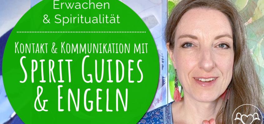 Wie du mit deinen SpiritGuides & Engeln in Verbindung trittst und kommunizierst