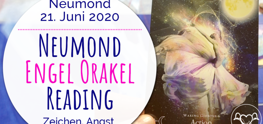 Neumond Engel Orakel Reading 21. Juni: Zeichen, Zerbröckeln, Angst & Aktion