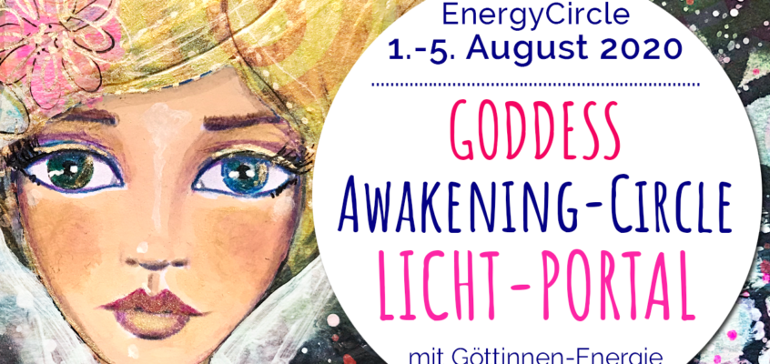 GODDESS Awakening-Circle »LICHT-PORTAL« im August 2020