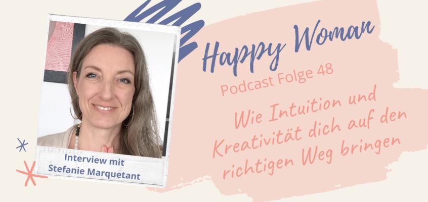 Zu Gast im Happy Woman Podcast: Wie Intuition und Kreativität dich auf den richtigen Weg bringen