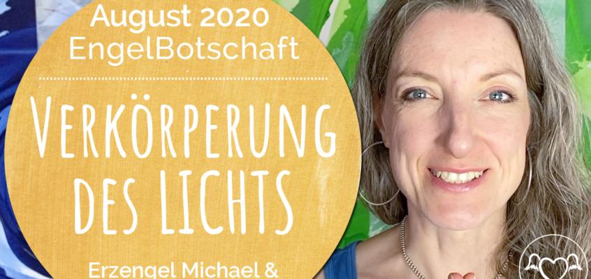 EngelBotschaft, EnergieQualität & Healing Frequency August 2020: Verkörperung des Lichts