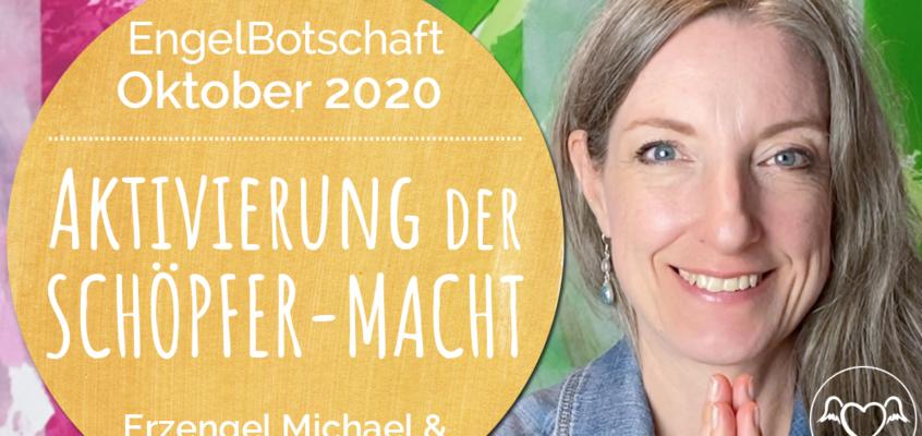 EngelBotschaft, EnergieQualität & Healing Frequency Oktober 2020: Aktivierung der SchöpferInnen-Macht