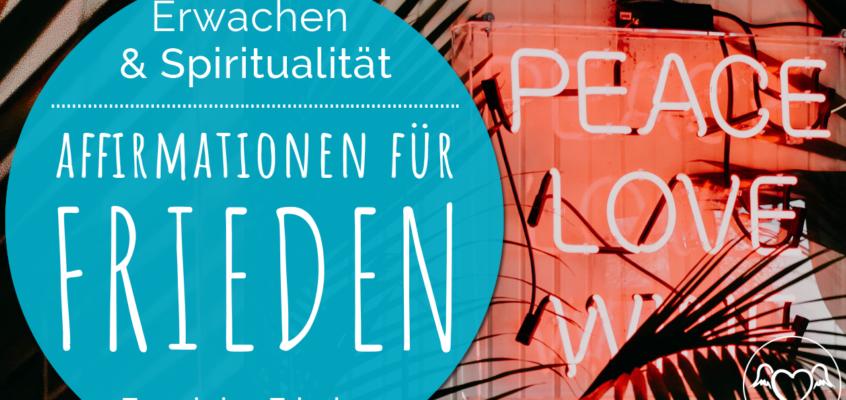 Affirmationen & TransformationsSätze für Kraft & Frieden inkl. Download Audiofile