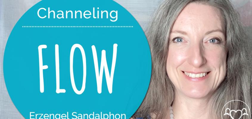 Channeling, EngelBotschaft & EnergieÜbertragung: FLOW mit Erzengel Sandalphon
