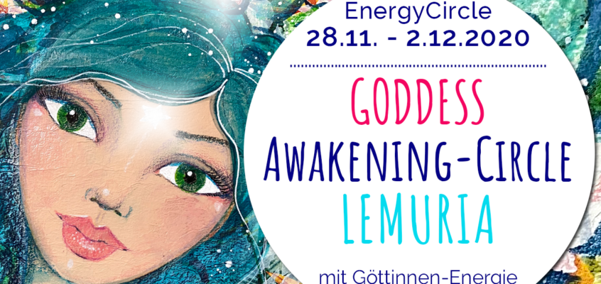 GODDESS Awakening-Circle »LEMURIA« Ende November 2020