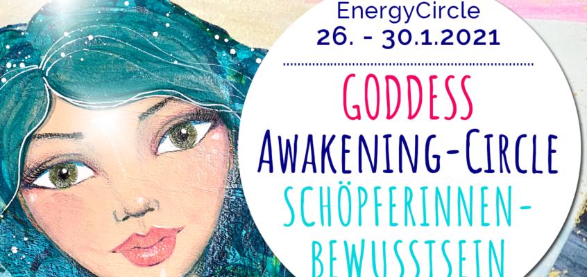 GODDESS Awakening-Circle SCHÖPFERINNEN-BEWUSSTSEIN Ende Januar 2021