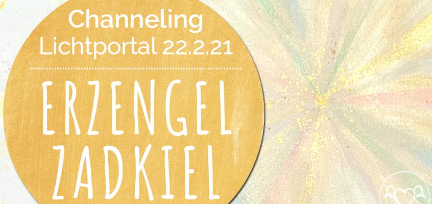 EngelBotschaft / Channeling Erzengel Zadkiel: Erinnere dich, wer du bist. Lichtportal 22.2.2021